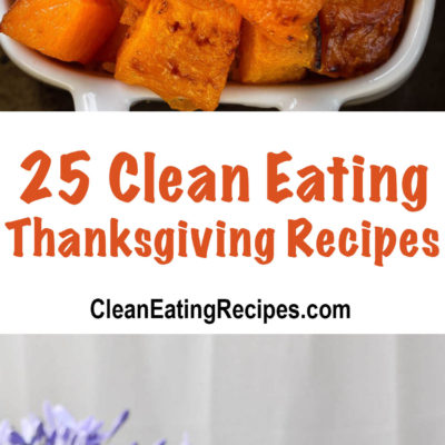 25 of the Best Clean Eating Thanksgiving Recipes for a Healthy Table