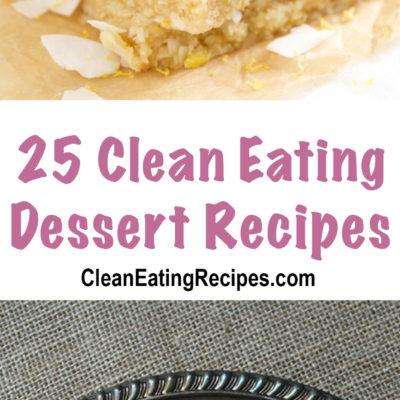 25 Clean Eating Dessert Recipes Part 3