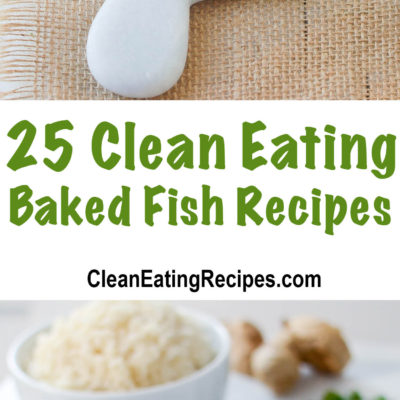 25 of the Best Clean Eating Baked Fish Recipes