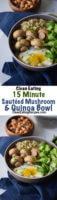 Clean Eating 15 Minute Sautéed Mushroom and Quinoa Bowl Recipe